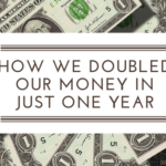 How We Doubled Our Savings in One year