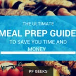 The Ultimate Meal Prep Guide to Save You Time and Money