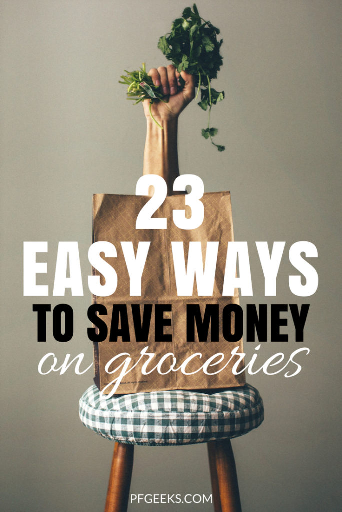 My 23 favorite ways to save money on groceries! Check out the post at https://www.pfgeeks.com/ways-to-save-money/ #waystosavemoney
