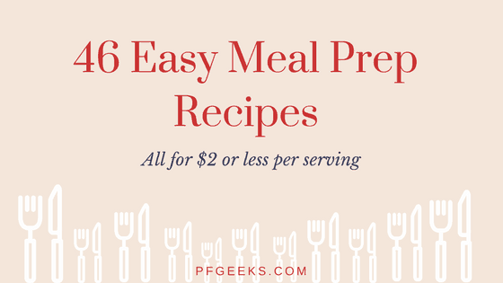 46 Easy Meal Prep Recipes You Can Make for $2 or Less Per Serving