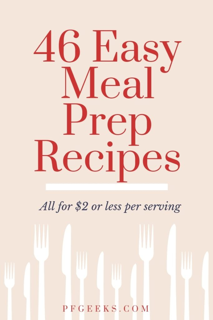 46 Easy and cheap Meal Prep Recipes. If you're looking to save money on groceries, this is the list you need. Free PDF download available. Please re-pin! #mealpreprecipes #cheaprecipes #cheapmeals