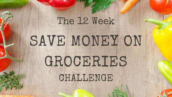 "The Great Big ""Save Money on Groceries"" 12 Week Challenge"