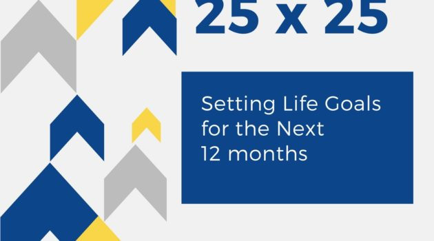 25 by 25: Setting Life Goals for the Next 12 Months
