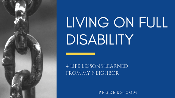 Living on Full Disability: 4 Life Lessons Learned From My Neighbor