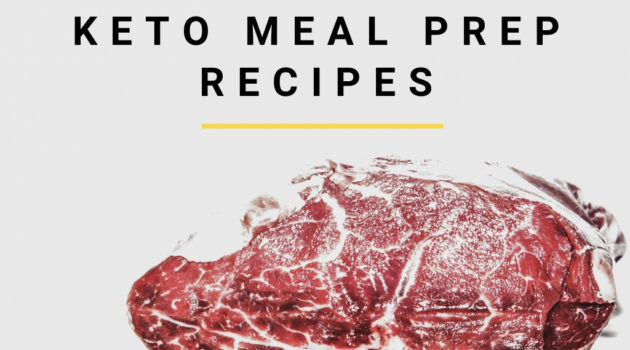43 Easy Keto Meal Prep Recipes to Save Time & Eat Right