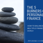 The 5 Burners of Personal Finance & Chasing Financial Goals