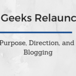 Relaunch | Finding Purpose, Direction, and Focus in Blogging