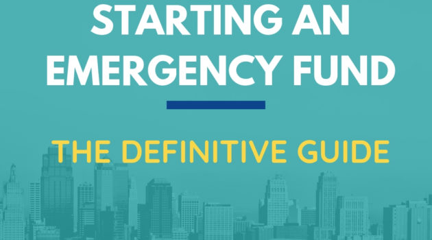 The Definitive Guide: How to Start & Build an Emergency Fund